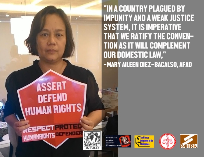 """""""In a country plagued by impunity and a weak justice system, it is imperative that we ratify the Convention as it will complement our domestic law,"""" said Mary Aileen Diez-Bacalso, CAED Convenor and Secretary-General of the Asian Federation Against Involuntary Disappearances (AFAD)."""
